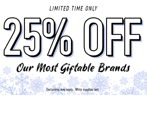 25% off our most giftable brands. Click to shop now.