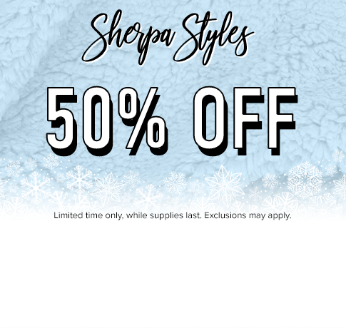 Sherpa styles 50% off with promo code: THEBIG25. Click to shop now.
